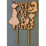 WE'RE ALL MAD HERE CAKE TOPPER - CT265