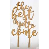 THE BEST IS YET TO COME 2 CAKE TOPPER - CT088