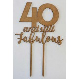 40 AND STILL FABULOUS CAKE TOPPER - CT221