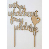 WITH MY WHOLE HEART FOR MY WHOLE LIFE CAKE TOPPER - CT090