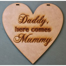 DADDY HERE COMES MUMMY SIGN - M611