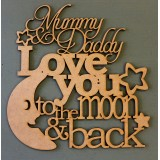 MUMMY & DADDY LOVE YOU TO THE MOON AND BACK - M416