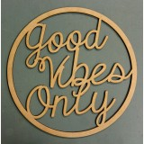GOOD VIBES ONLY - M418