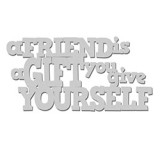 A-Friend-Is-A-Gift-You-Give-Yourself-WOW1207